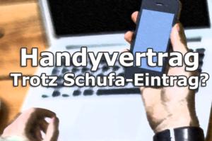 Handyvertrag trotz Schufa online bestellen
