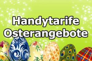 Neue und günstige Handytarife zu Ostern